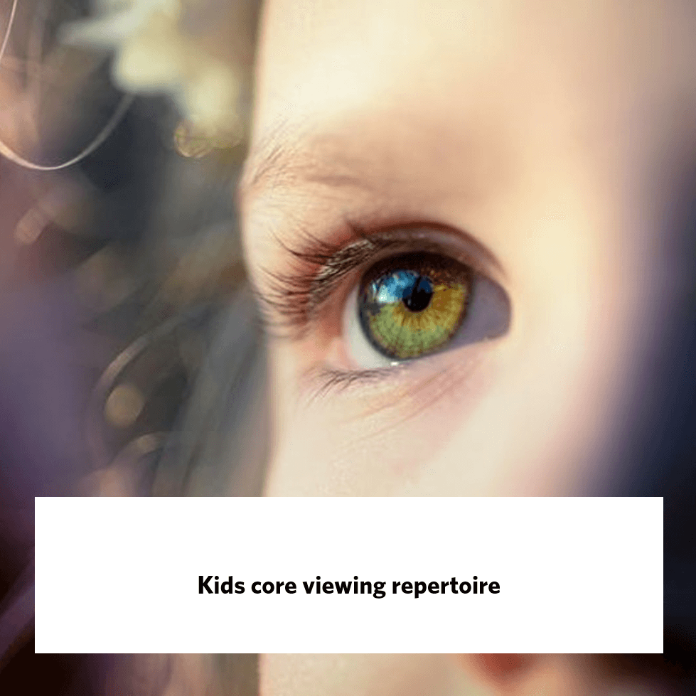 Kids core viewing repertoire, giraffe insights